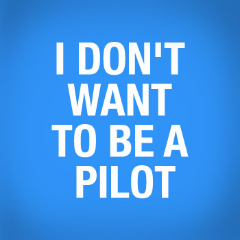 Vote - Don't Want To Be A Pilot