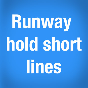 3 - Runway Hold Short